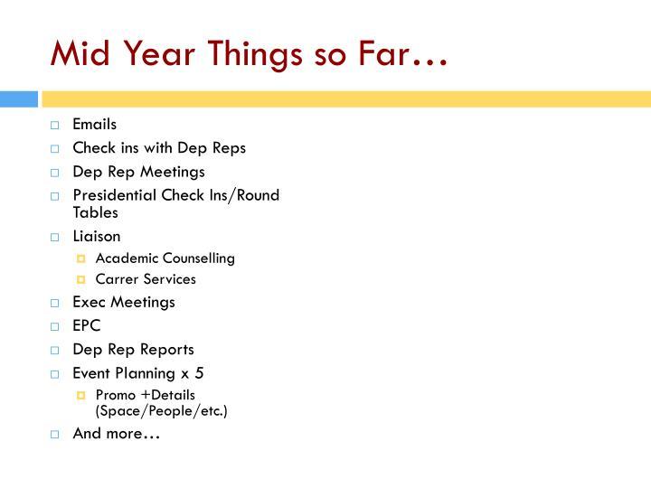 Mid year things so far
