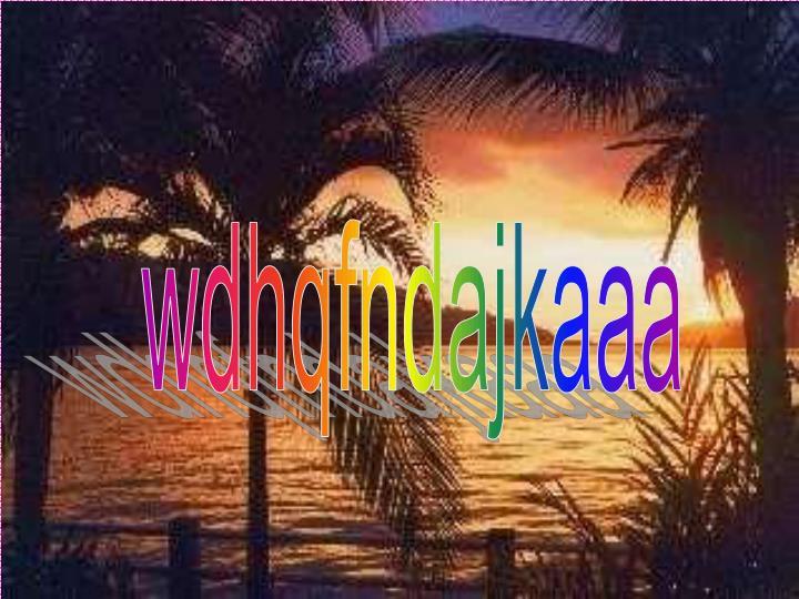Wdhqfndajkaaa