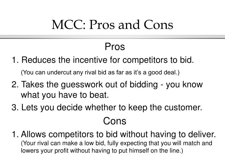 MCC: Pros and Cons