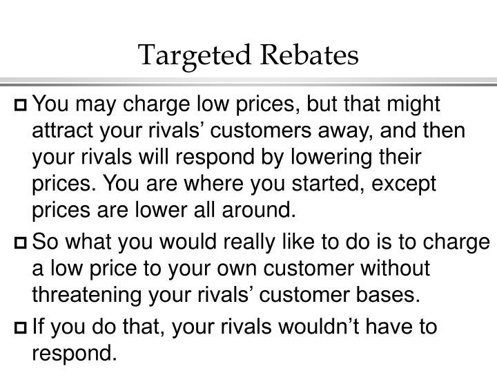 Targeted Rebates