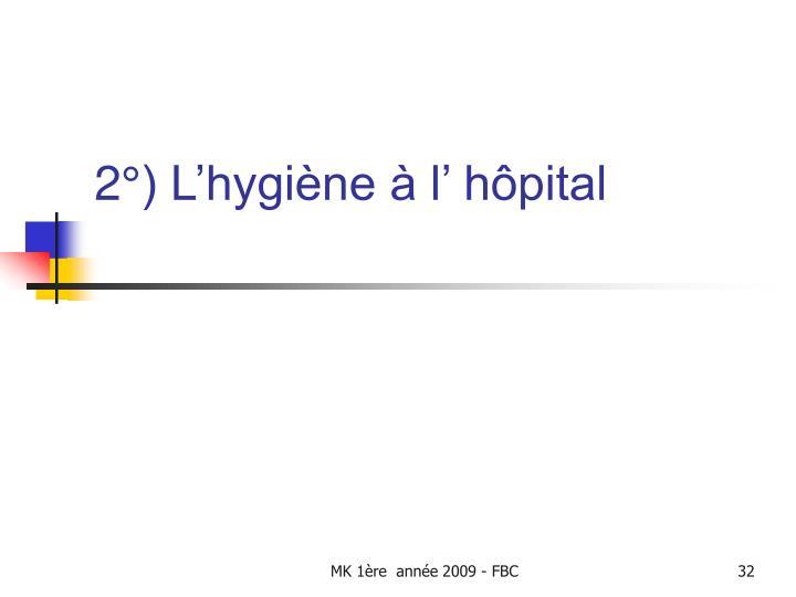 2°) L'hygiène à l' hôpital