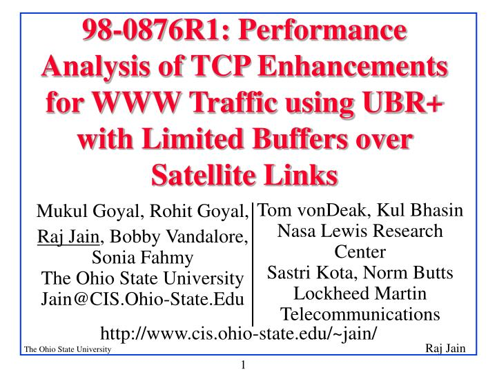 98-0876R1: Performance Analysis of TCP Enhancements for WWW Traffic using UBR+ with Limited Buffers ...