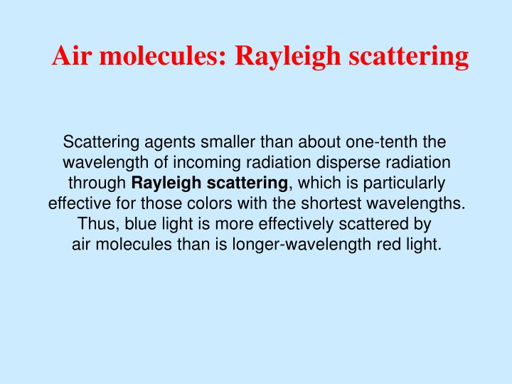 Air molecules: Rayleigh scattering