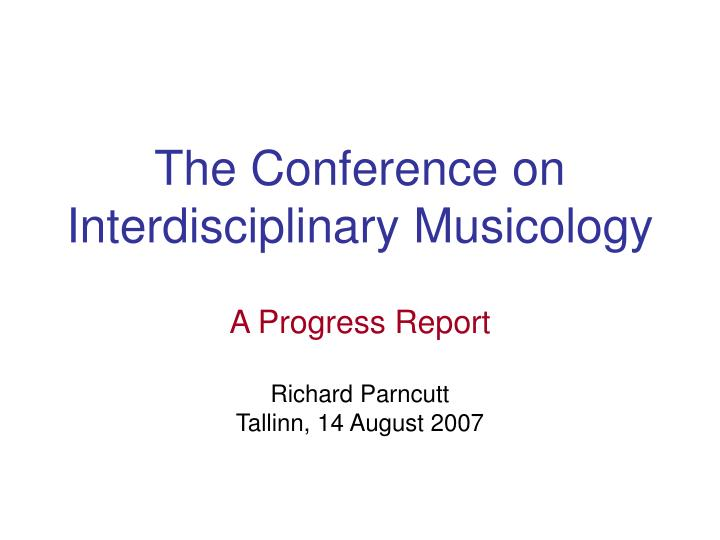 the conference on interdisciplinary musicology