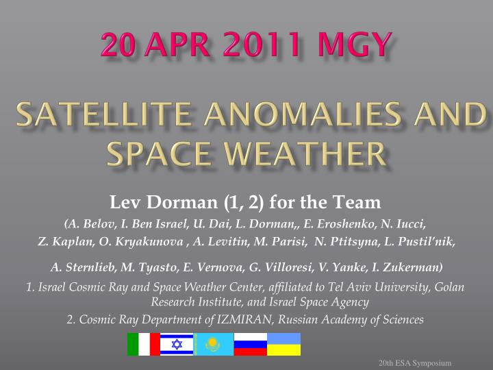 20 apr 2011 mgy satellite anomalies and space weather n.