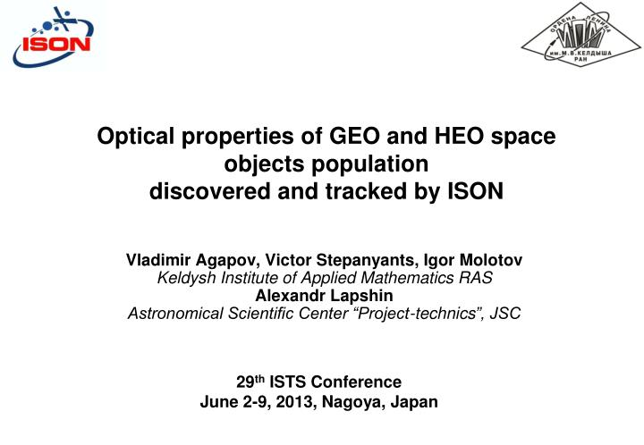 Optical properties of geo and heo space objects population discovered and tracked by ison