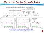 method to derive data mc ratio