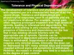 tolerance and physical dependence