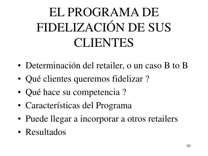 EL PROGRAMA DE FIDELIZACIÓN DE SUS