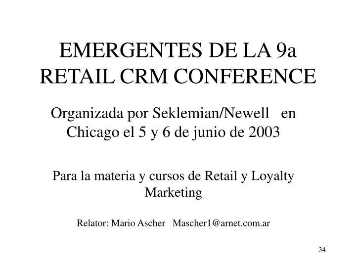EMERGENTES DE LA 9a       RETAIL CRM CONFERENCE