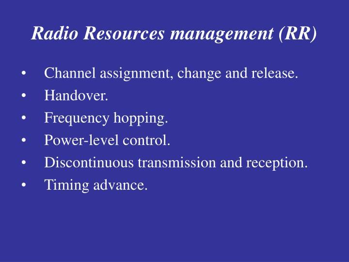 Radio Resources management (RR)