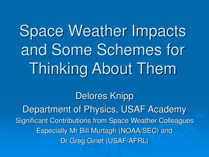 space weather impacts and some schemes for thinking about them n.