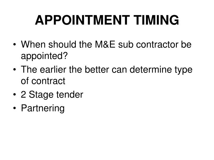 APPOINTMENT TIMING