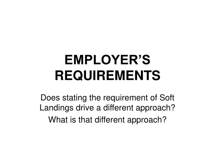 EMPLOYER'S REQUIREMENTS