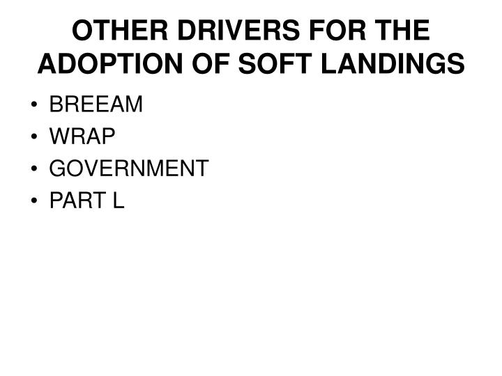 OTHER DRIVERS FOR THE ADOPTION OF SOFT LANDINGS