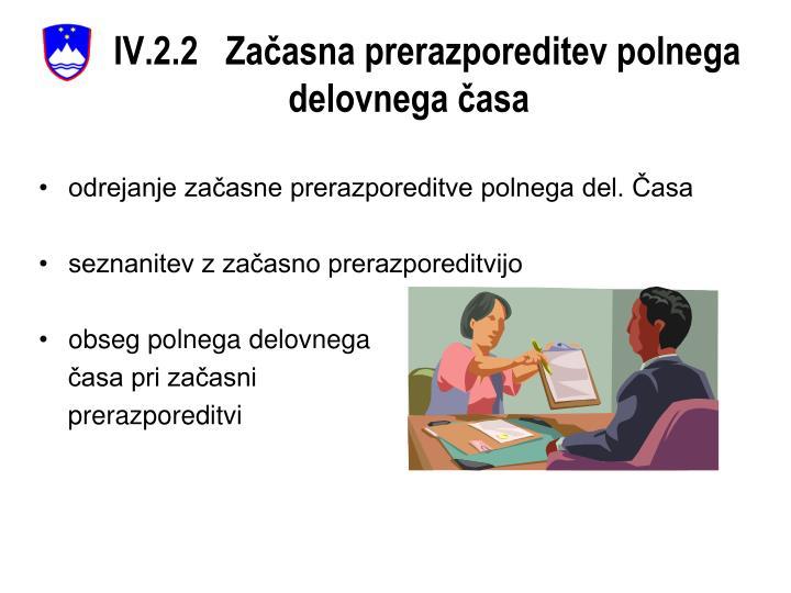 IV.2.2   Začasna prerazporeditev polnega