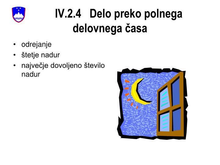 IV.2.4   Delo preko polnega delovnega časa