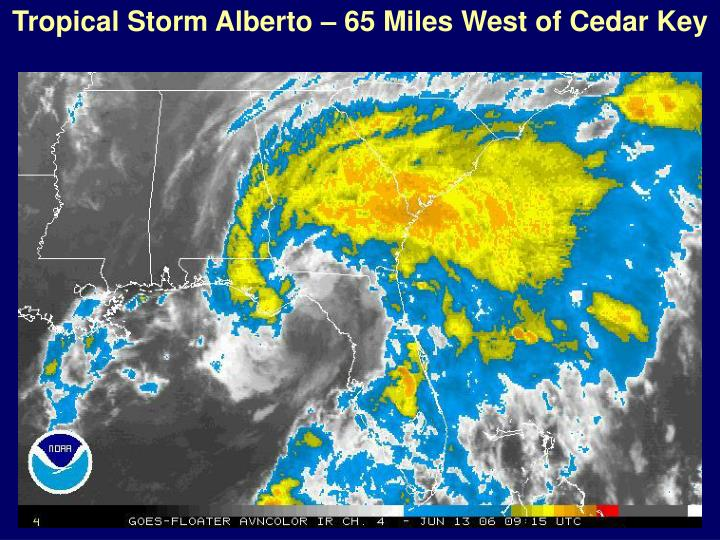 Tropical Storm Alberto – 65 Miles West of Cedar Key