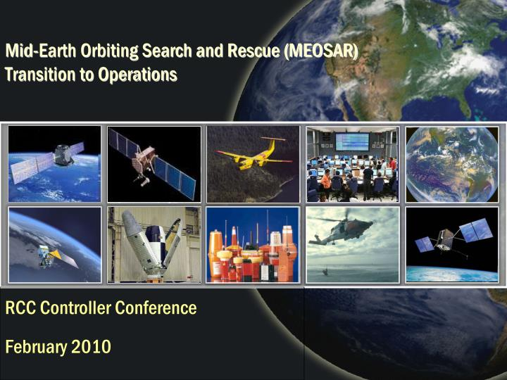 Mid earth orbiting search and rescue meosar transition to operations