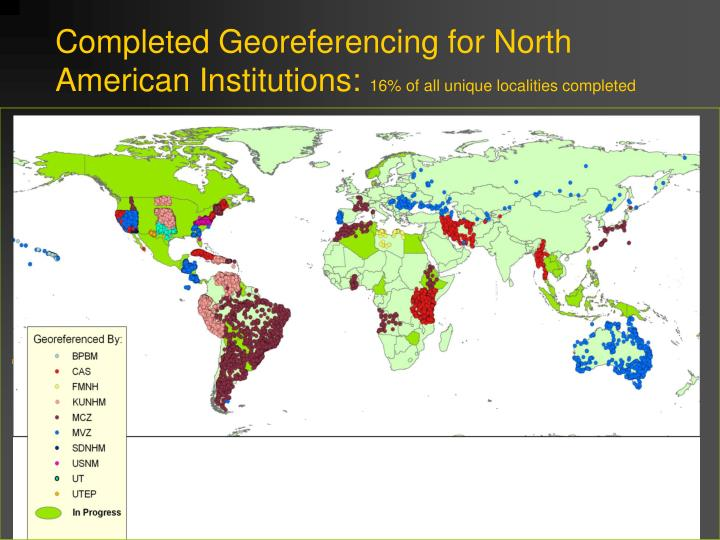 Completed Georeferencing for North American Institutions: