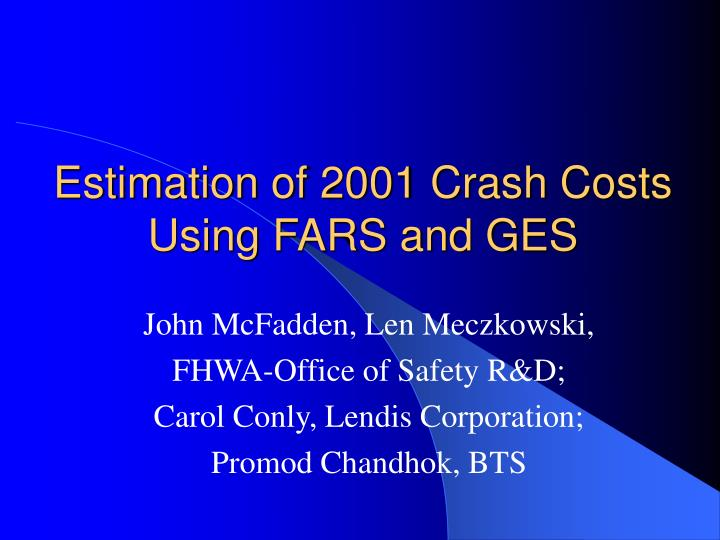 Estimation of 2001 crash costs using fars and ges