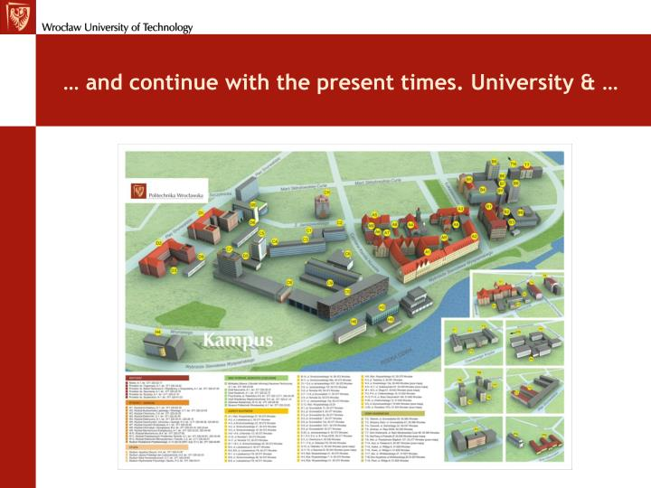 … and continue with the present times. University & …