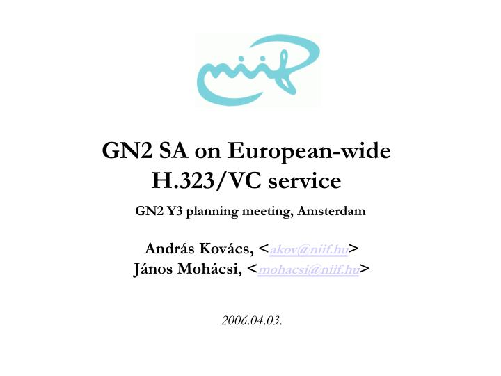 Gn2 sa on european wide h 323 vc service