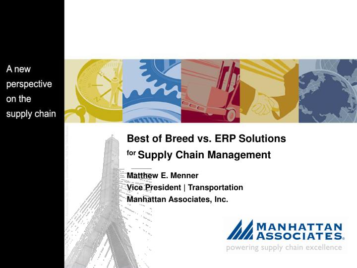 Best of breed vs erp solutions for supply chain management