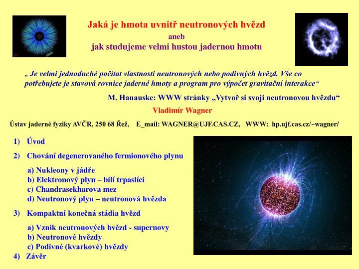 Jaká je hmota uvnitř neutronových hvězd