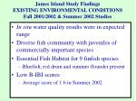 james island study findings existing environmental conditions fall 2001 2002 summer 2002 studies