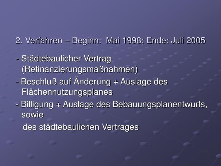 2. Verfahren – Beginn:  Mai 1998; Ende: Juli 2005