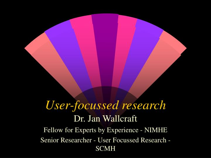 user focussed research n.