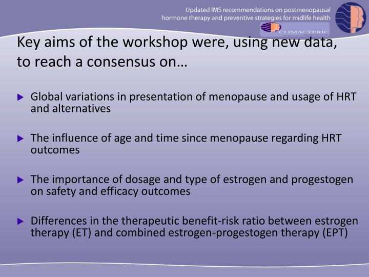 Key aims of the workshop were, using new data, to reach a consensus on…