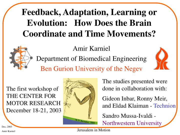 Feedback adaptation learning or evolution how does the brain coordinate and time movements