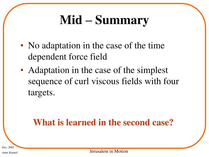 Mid – Summary