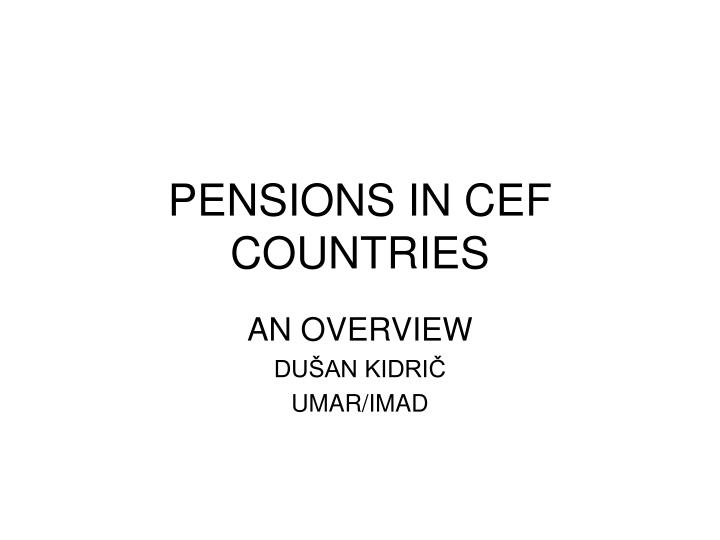 Pensions in cef countries