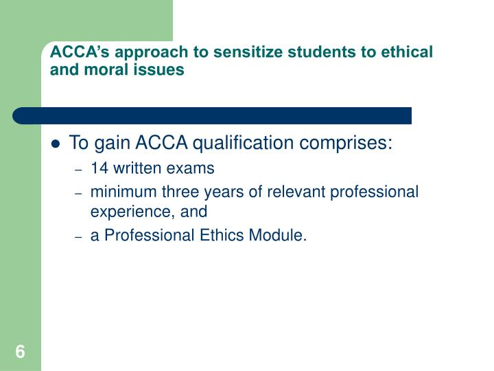 ACCA's approach to sensitize students to ethical and moral issues
