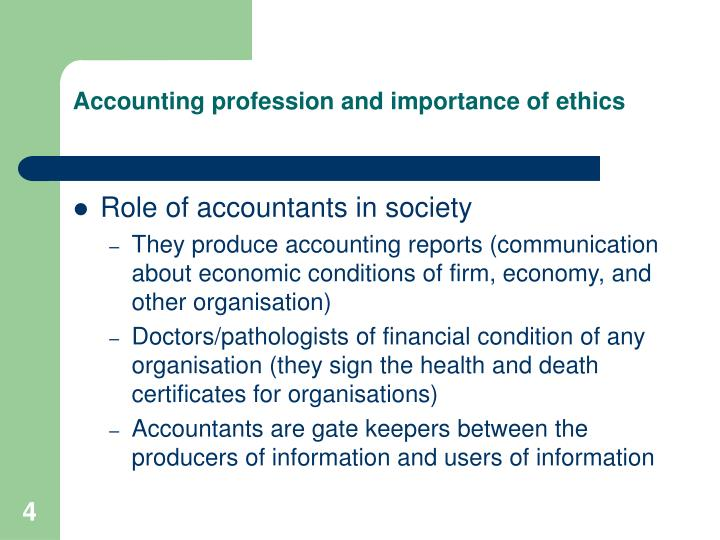 Accounting profession and importance of ethics