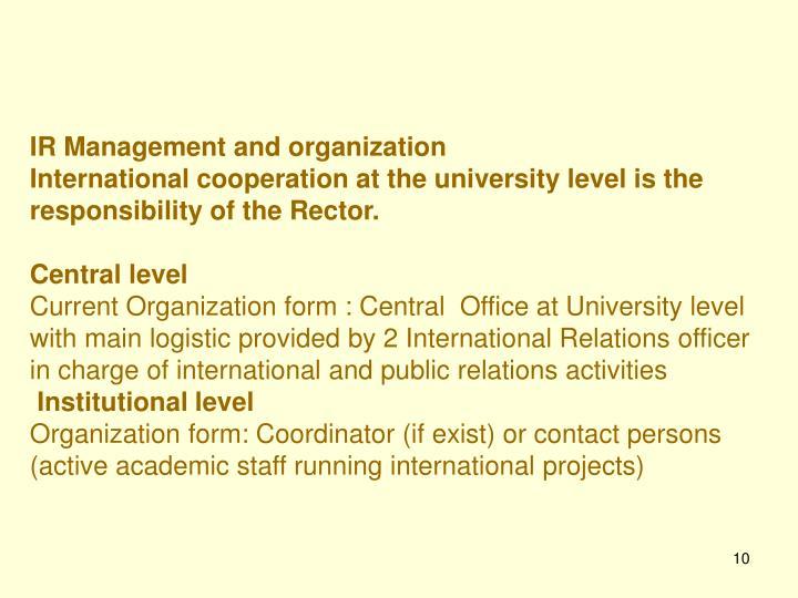 IR Management and organization