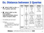ex distance between 2 queries