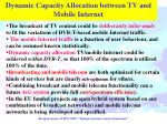 dynamic capacity allocation between tv and mobile internet