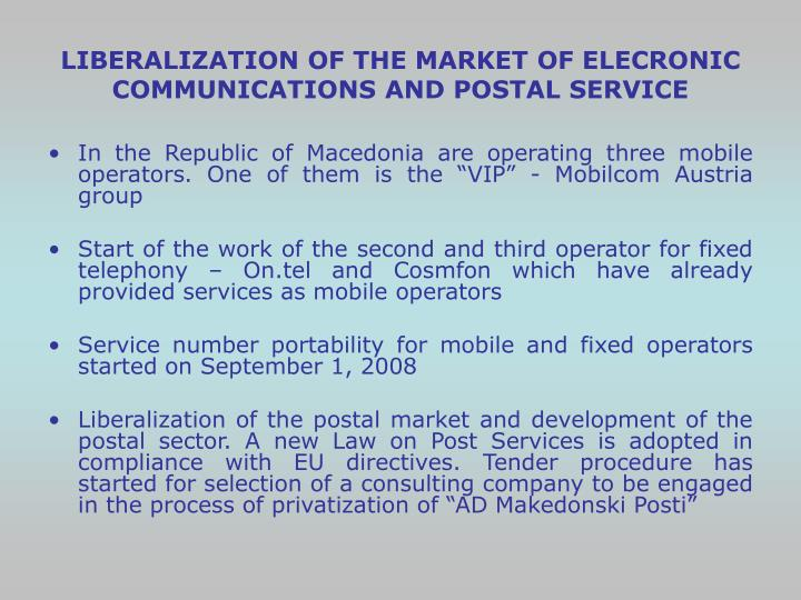 LIBERALIZATION OF THE MARKET OF ELECRONIC COMMUNICATIONS AND POSTAL SERVICE