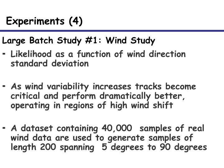 Large Batch Study #1: Wind Study