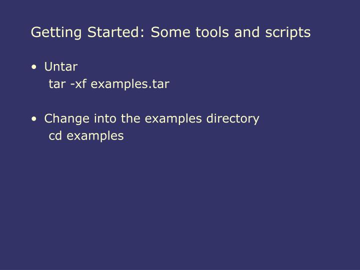 Getting Started: Some tools and scripts