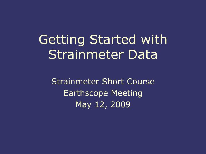 Getting started with strainmeter data