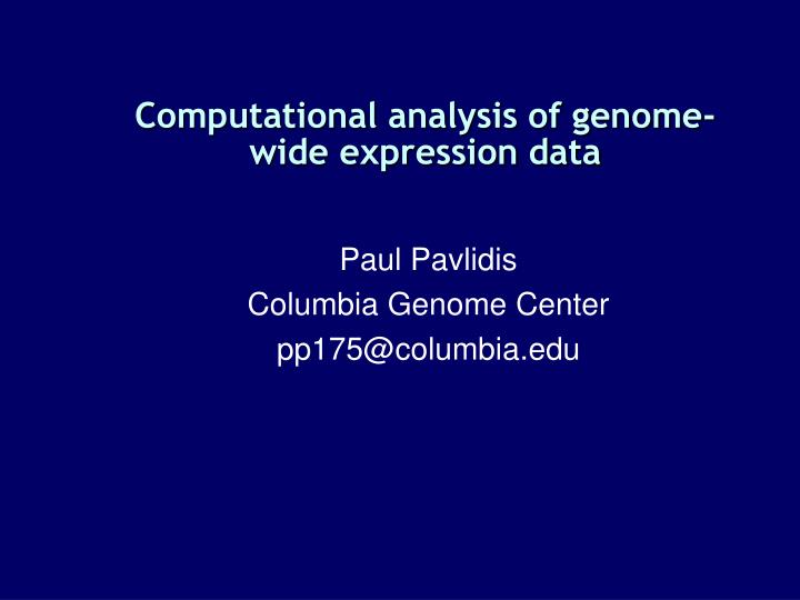 Computational analysis of genome wide expression data