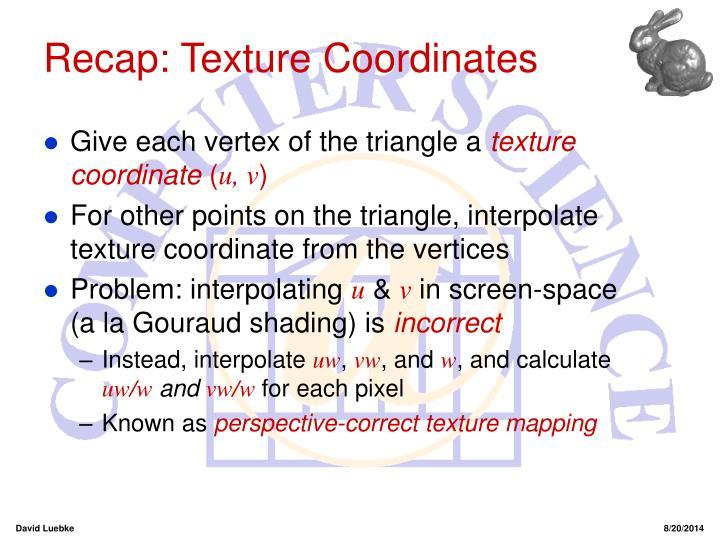 Recap: Texture Coordinates