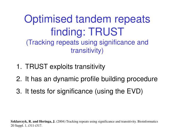 Optimised tandem repeats finding: TRUST