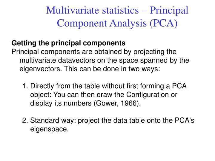 Multivariate statistics – Principal Component Analysis (PCA)