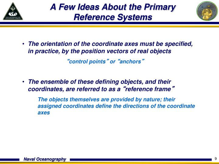 A Few Ideas About the Primary Reference Systems